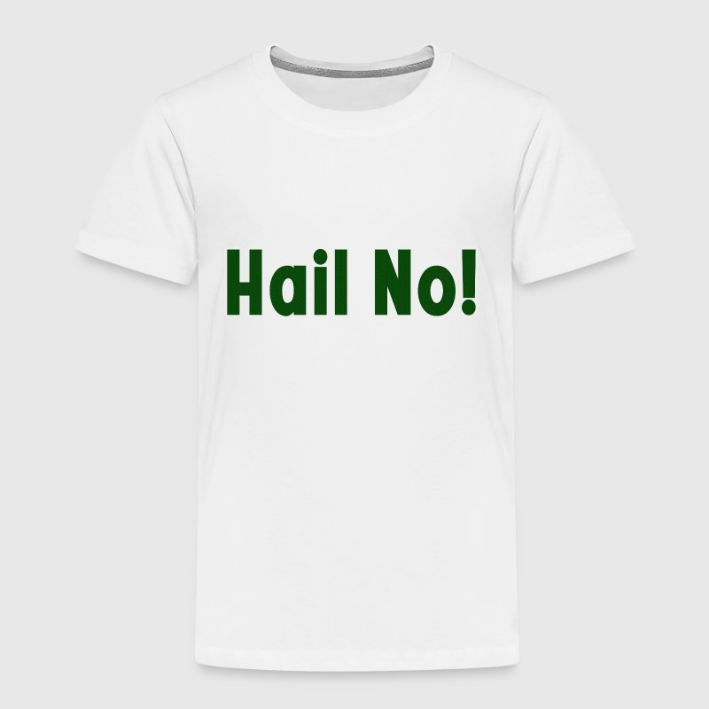 Hail No! MSU Spartans Funny Baby & Toddler Shirts - Toddler Premium T-Shirt