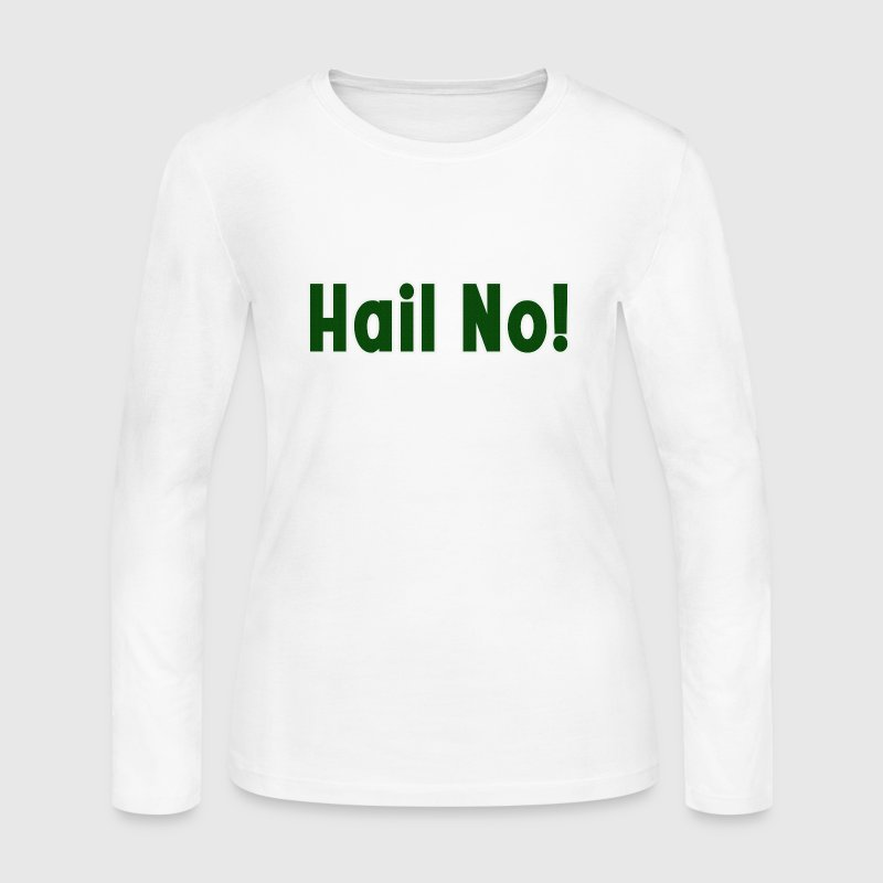 Hail No! MSU Spartans Funny Long Sleeve Shirts - Women's Long Sleeve Jersey T-Shirt