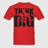 Think Big - Bodybuilding Motivation T-Shirts - Men's T-Shirt