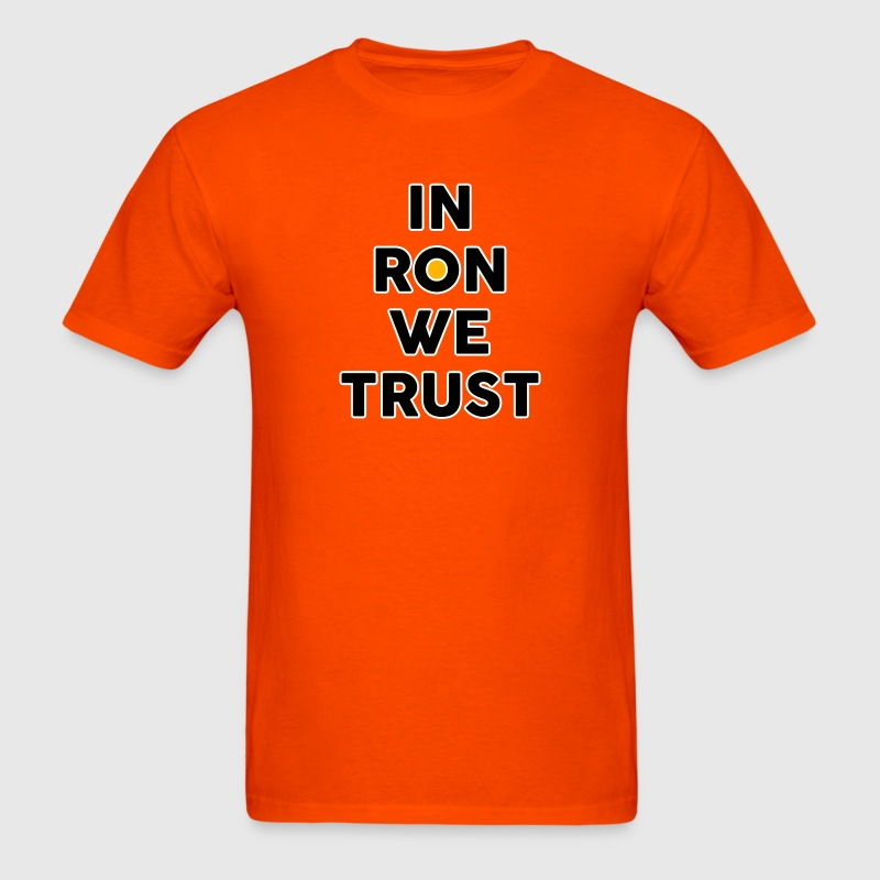 In Ron We Trust T-Shirts - Men's T-Shirt