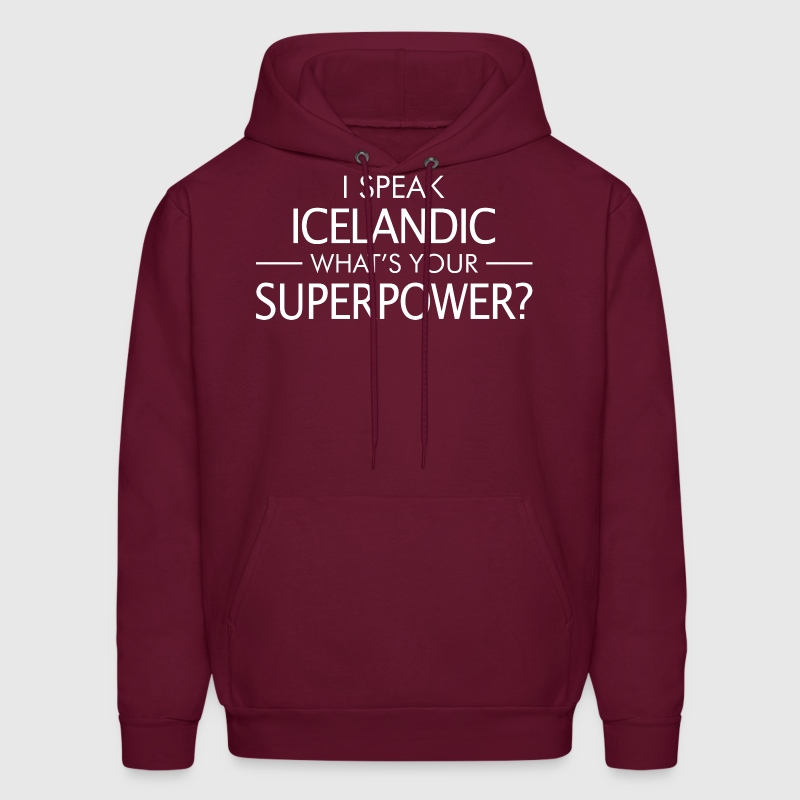I Speak Icelandic Whats Your Superpower - Men's Hoodie