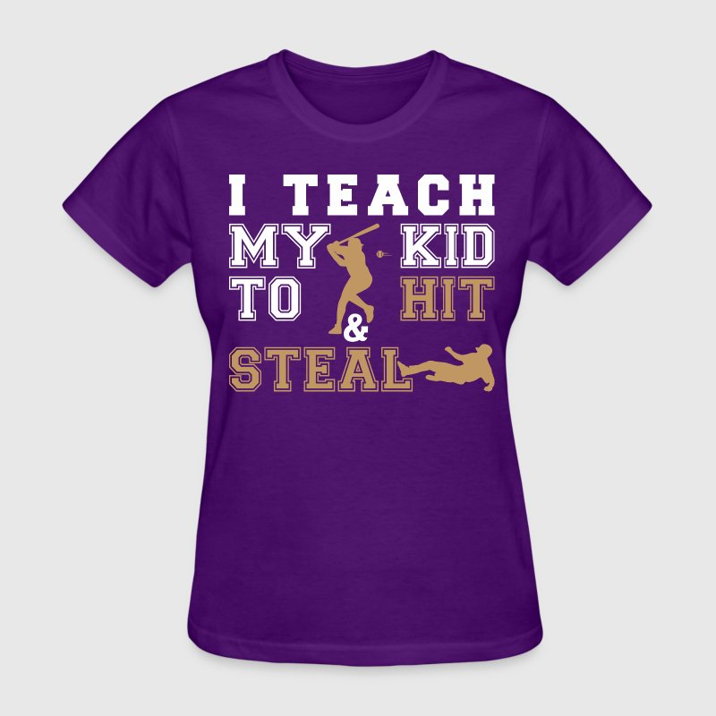 I Teach My Kid To Hit Steal - Women's T-Shirt