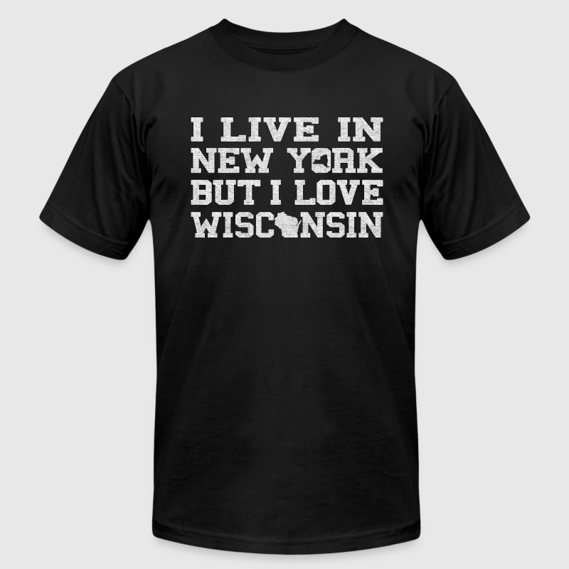Live New York Love Wisconsin T-Shirts - Men's T-Shirt by American Apparel