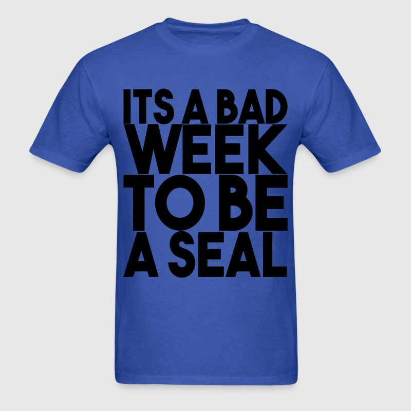 Shark Week | Its a Bad Week to be a Seal - Men's T-Shirt