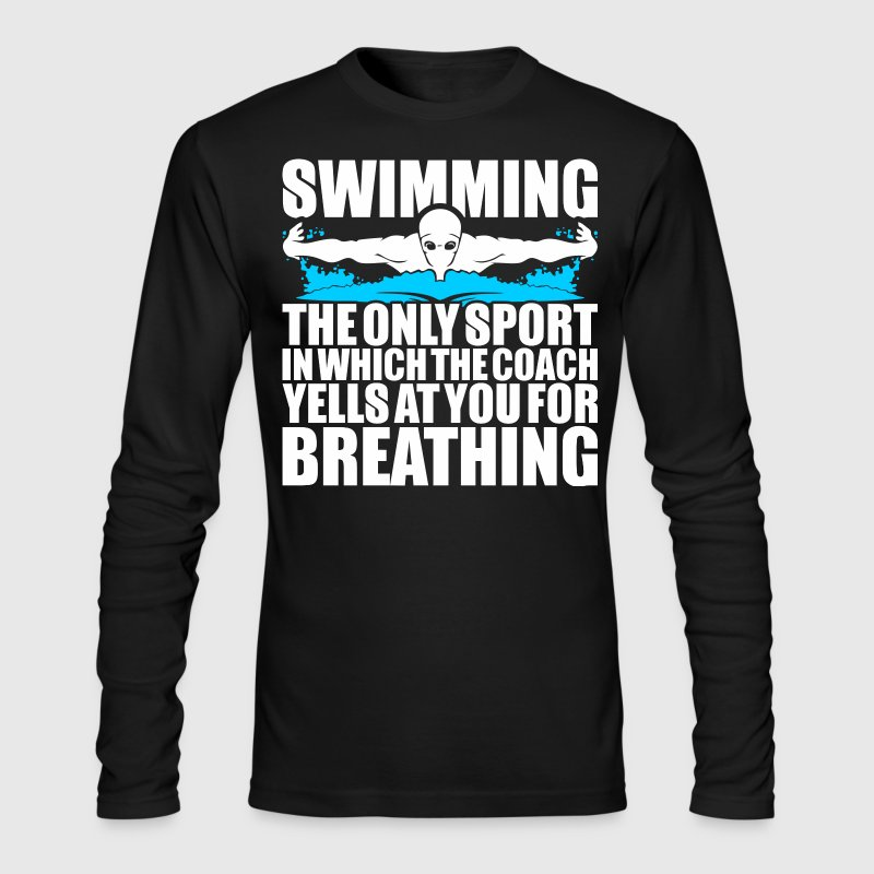 Only Sport In WhichCoach Yells You For Breathing - Men's Long Sleeve T-Shirt by Next Level