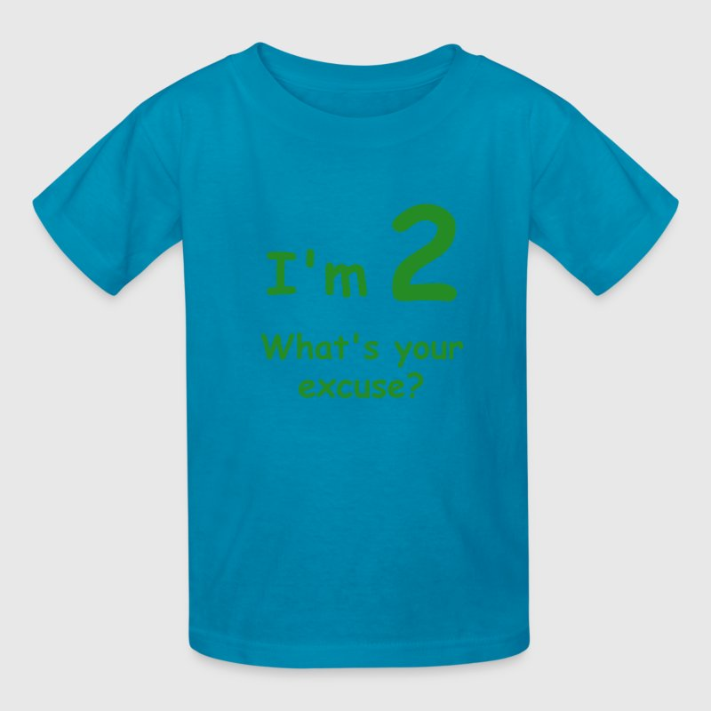I'm 2 what's your excuse? - Kids' T-Shirt