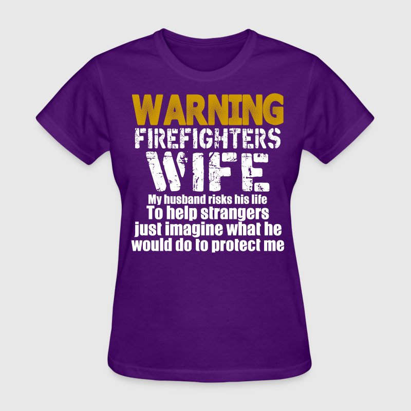 Warning Firefighter Wife My Husband Risks His Life - Women's T-Shirt