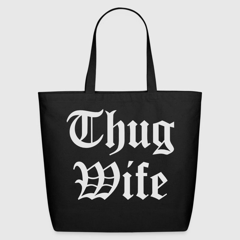 THUG WIFE Bags & backpacks - Eco-Friendly Cotton Tote