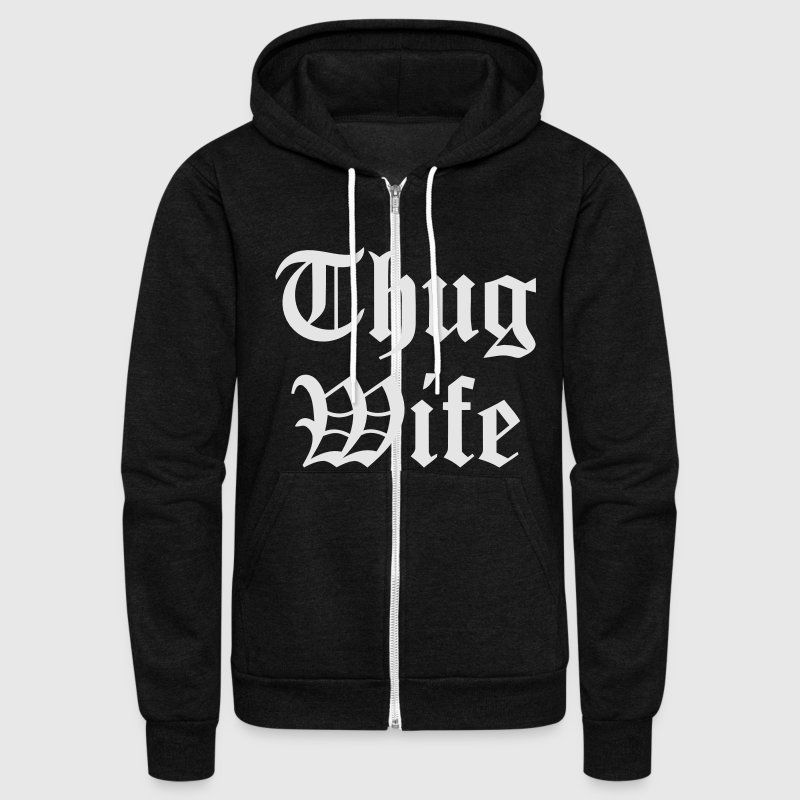 THUG WIFE Zip Hoodies & Jackets - Unisex Fleece Zip Hoodie by American Apparel