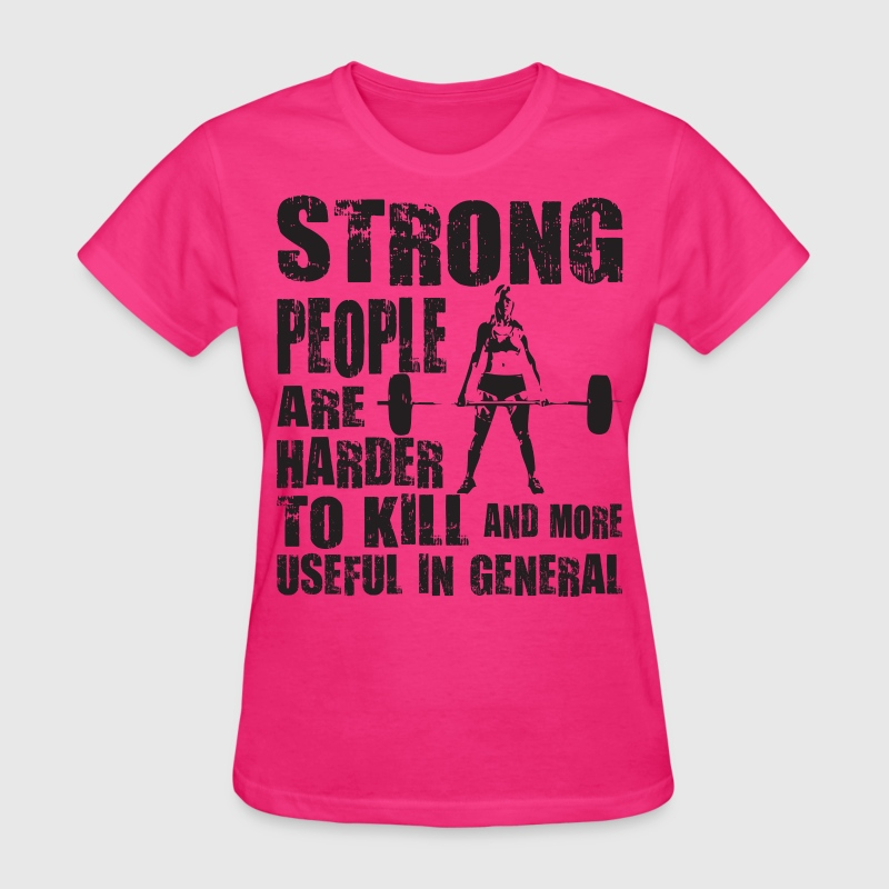 Strong People Are Harder To Kill Women's T-Shirts - Women's T-Shirt