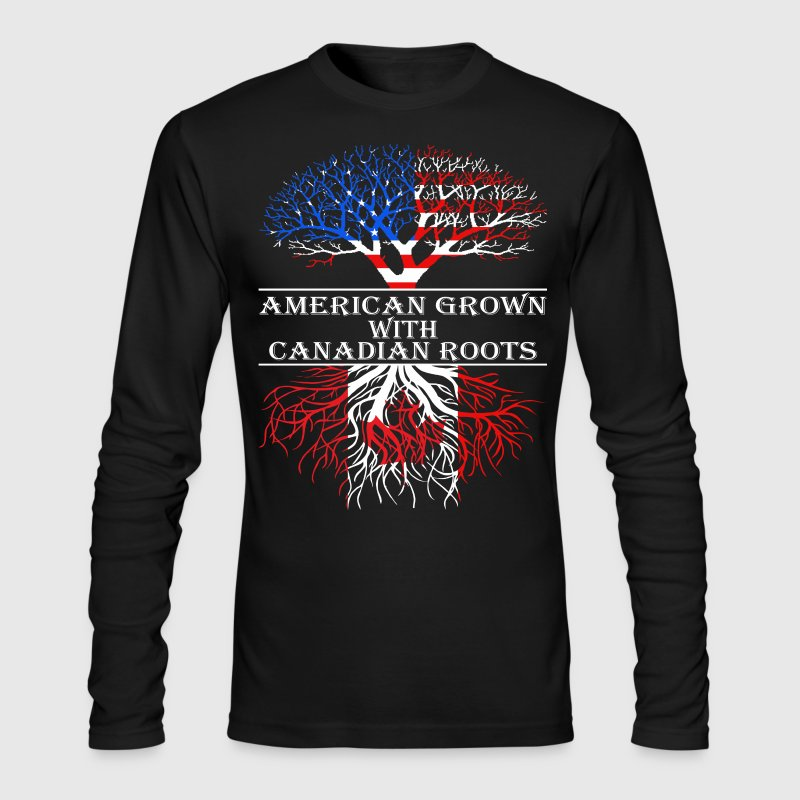 American Grown With Canadian Roots - Men's Long Sleeve T-Shirt by Next Level