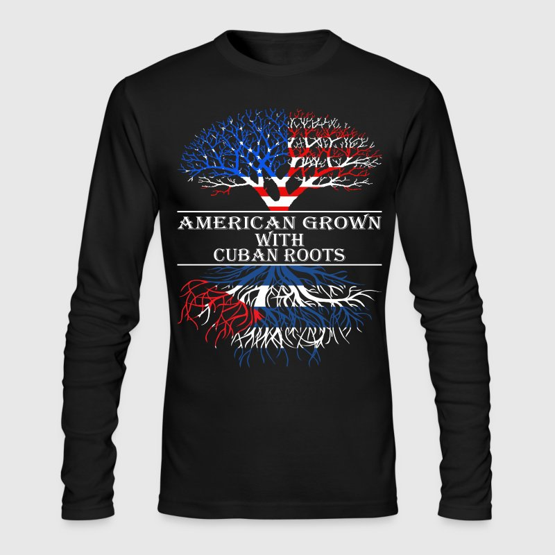 American Grown With Cuban Roots - Men's Long Sleeve T-Shirt by Next Level