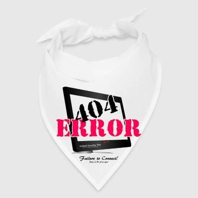 404 ERROR:  Failure to Connect! Don't ask me again Other - Bandana