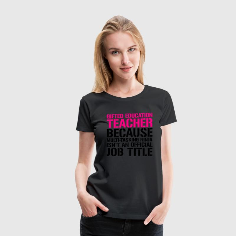 gifted education teacher Women's T-Shirts - Women's Premium T-Shirt