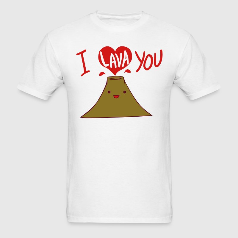 I Lava You Shirt T-Shirts - Men's T-Shirt