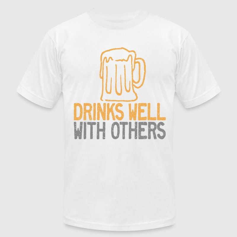 Drinks Well with Others T-Shirts - Men's T-Shirt by American Apparel