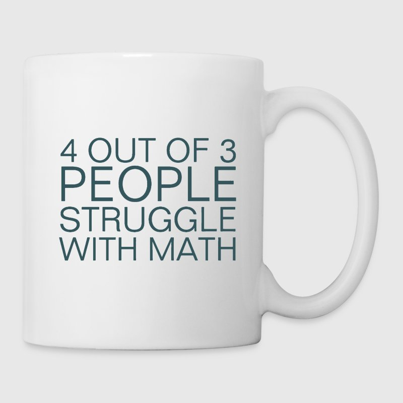 4 Out Of 3 People Struggle With Math Shirt - Coffee/Tea Mug