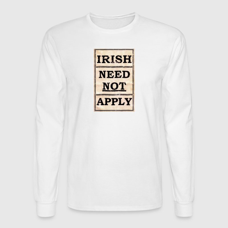 Vintage Irish Need Not Apply Sign Long Sleeve Shirts - Men's Long Sleeve T-Shirt