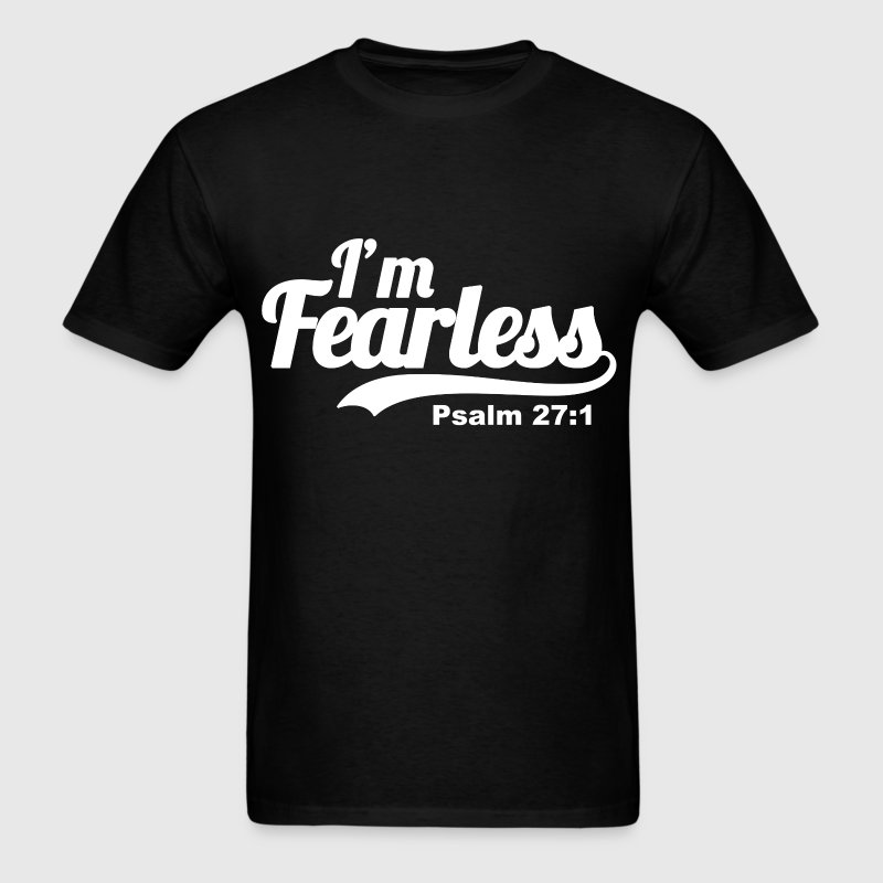 I'm fearless Psalm 27:1 - Bible Verse Quote - Men's T-Shirt