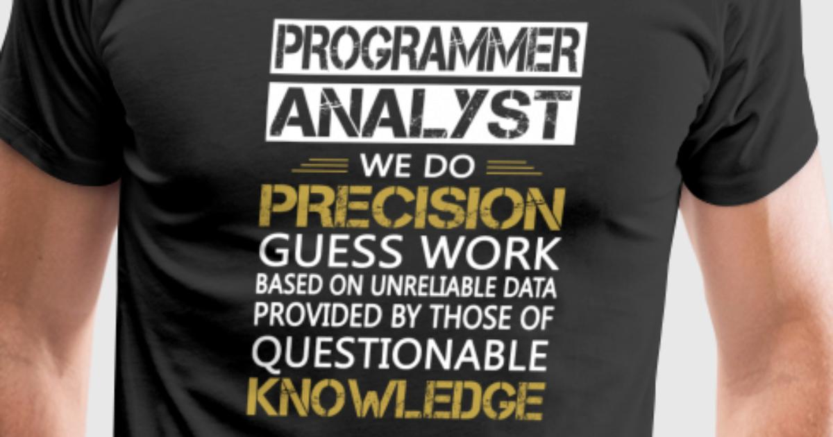 analyst programmer programmer green Job description the programmer analyst will work closely with customers, analysts and team members to understand business requirements that drive the analysis and design of quality technical.