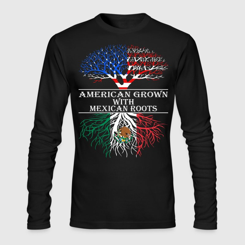American Grown With Mexican Roots - Men's Long Sleeve T-Shirt by Next Level