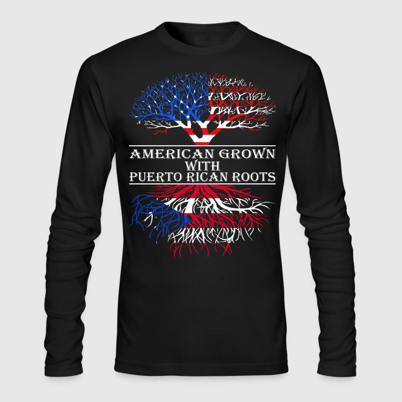 American Grown With Puerto Rican Roots - Men's Long Sleeve T-Shirt by Next Level