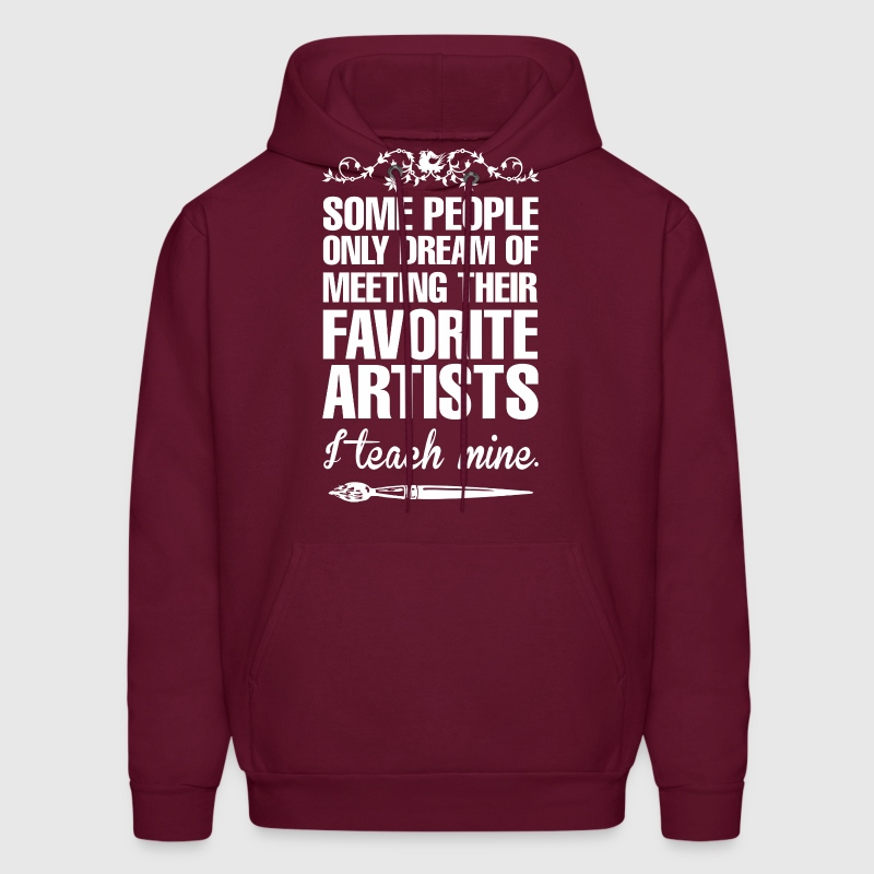 Some People Only Dream Of Meeting Their Favourite - Men's Hoodie