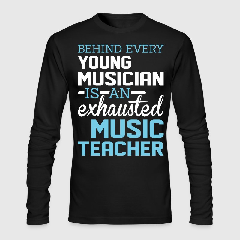 Behind Every Young Musician Is An Exhausted Music - Men's Long Sleeve T-Shirt by Next Level