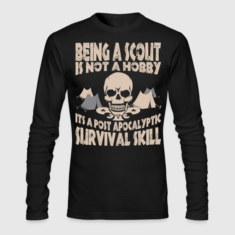 Being Scout Is Not A Hobby Its A Post Apocalyptic - Men's Long Sleeve T-Shirt by Next Level