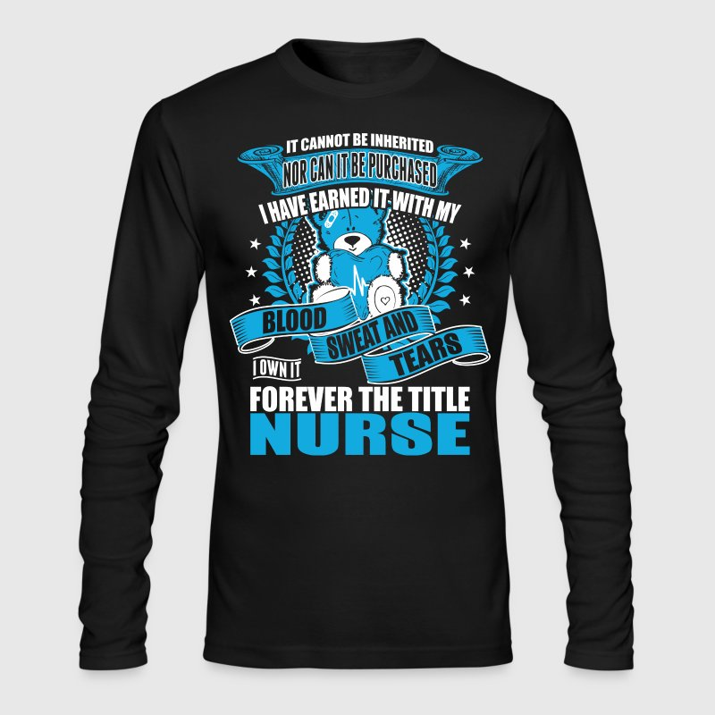 I Own It Forever The Title Nurse - Men's Long Sleeve T-Shirt by Next Level