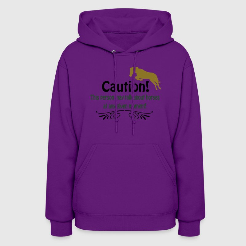Caution! Talk about horses Hoodies - Women's Hoodie