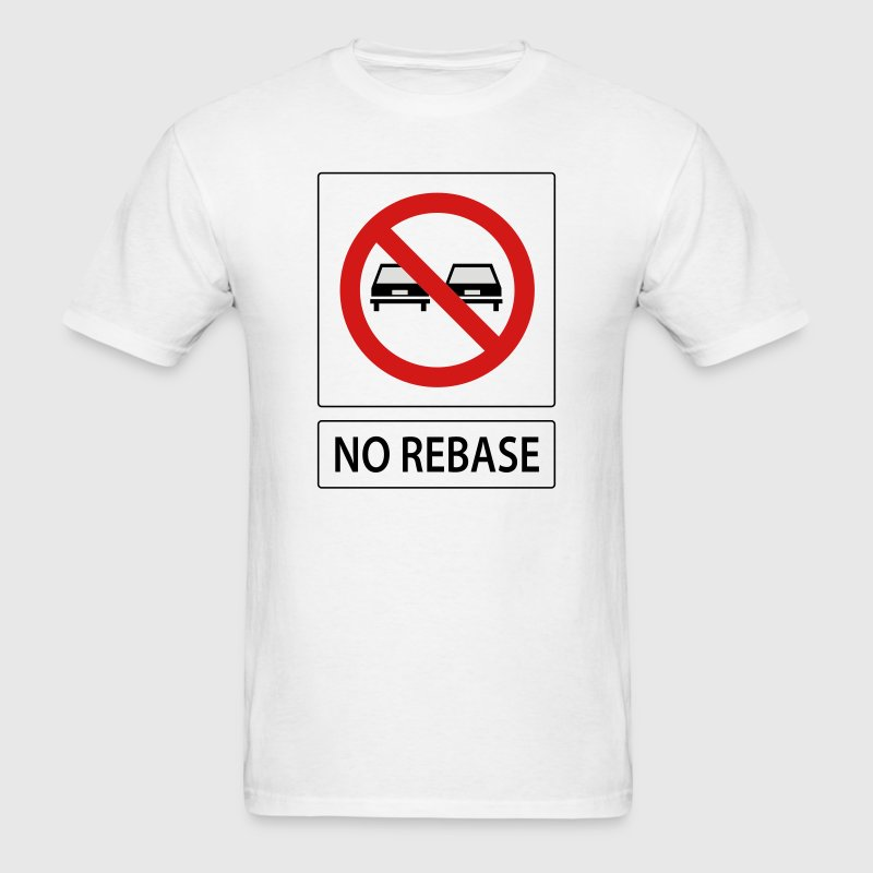 No Rebase Tee (No Passing) - Men's T-Shirt