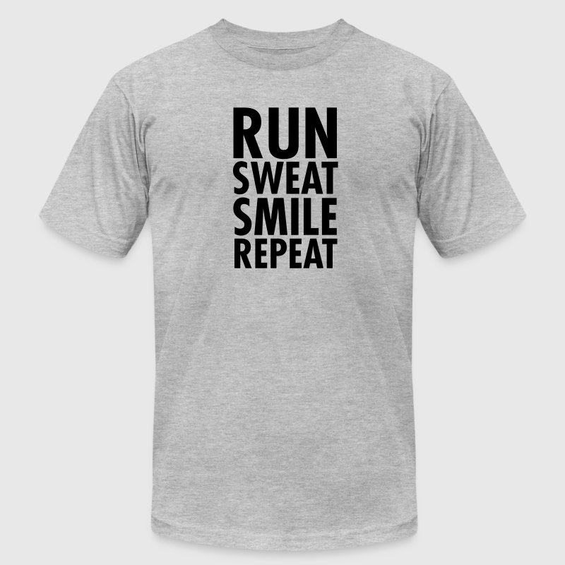 Run, Sweat, Smile, Repeat T-Shirts - Men's T-Shirt by American Apparel