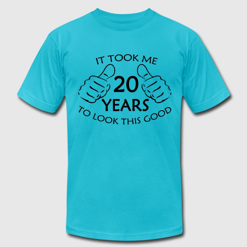 It Took Me 20 Years to Look This Good Shirt - Men's Fine Jersey T-Shirt