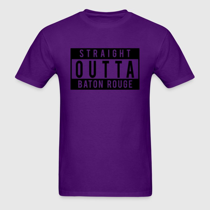 Straight Outta Baton Rouge T-Shirts - Men's T-Shirt