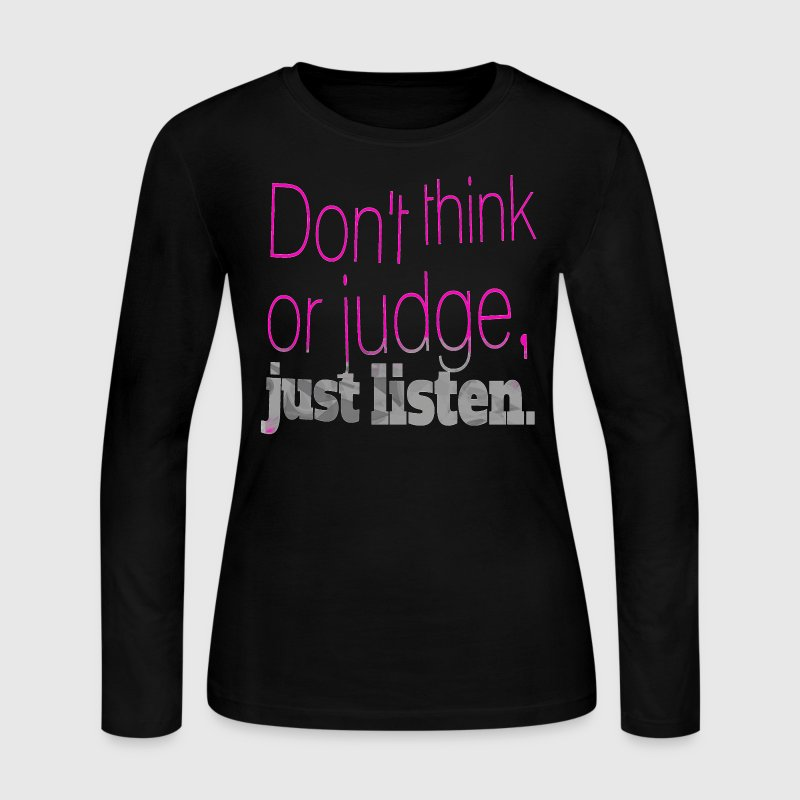 just listen quotes slogan Long Sleeve Shirts - Women's Long Sleeve Jersey T-Shirt