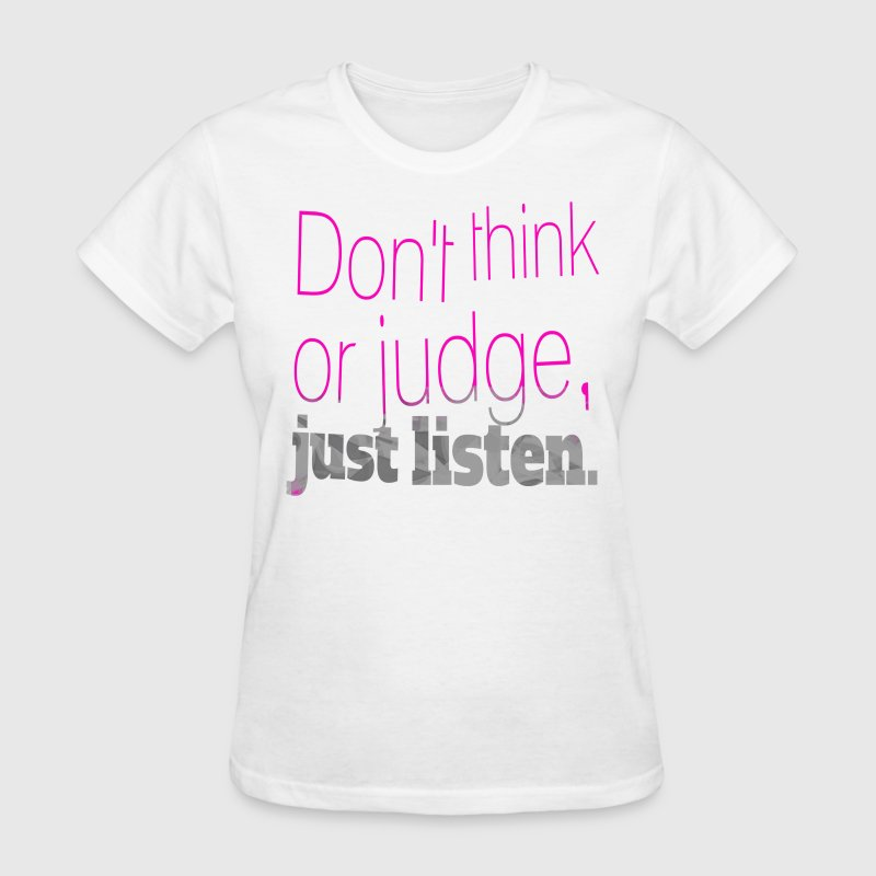 just listen quotes slogan Women's T-Shirts - Women's T-Shirt