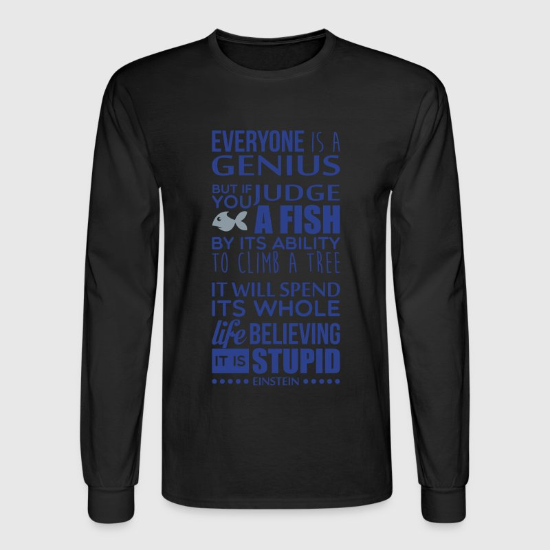 Everyone is a genius (Einstein quote) Long Sleeve Shirts - Men's Long Sleeve T-Shirt