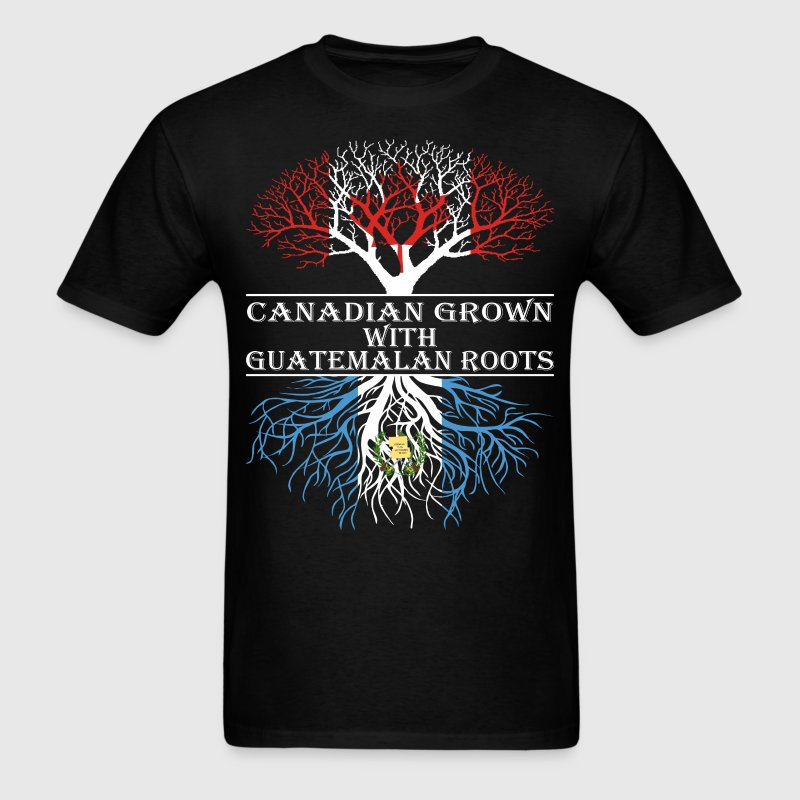 Canadian Grown With Guatemalan Roots - Men's T-Shirt
