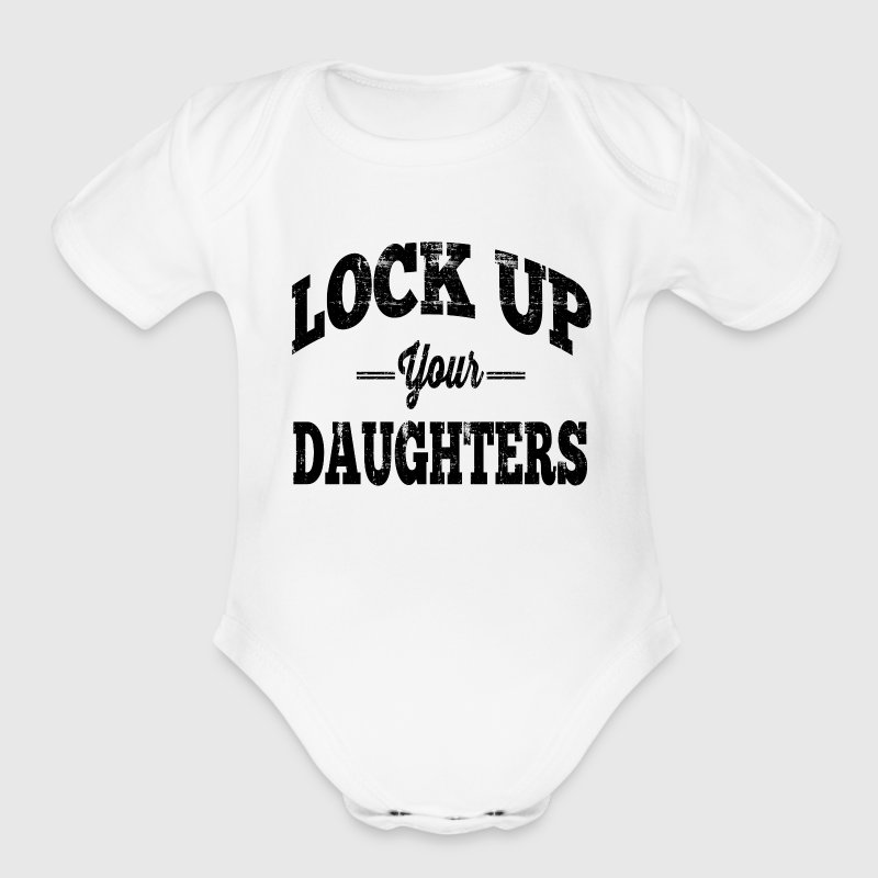 Lock Up Your Daughters Baby & Toddler Shirts - Short Sleeve Baby Bodysuit