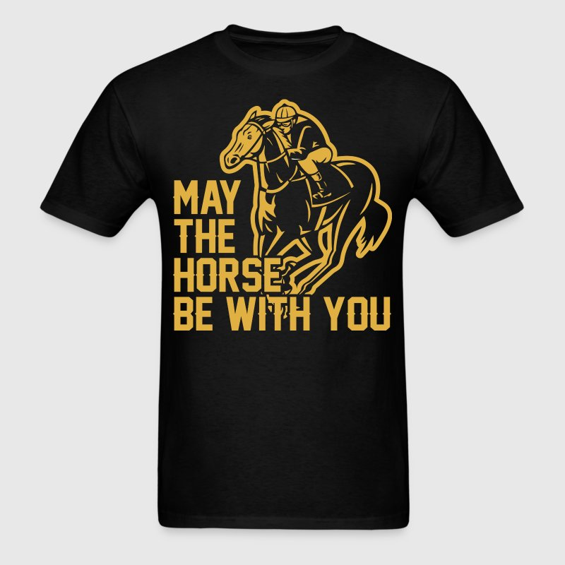 May The Horse Be With You - Men's T-Shirt