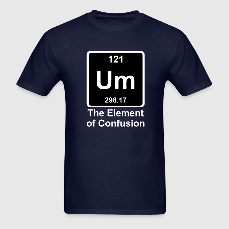 Funny periodic table element joke t shirt - Men's T-Shirt