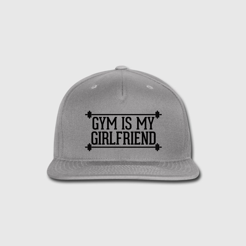 Gym Is My Girlfriend  Caps - Snap-back Baseball Cap