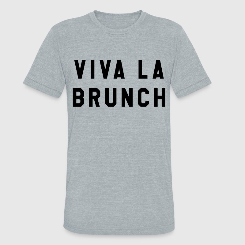 Viva La Brunch - Unisex Tri-Blend T-Shirt by American Apparel