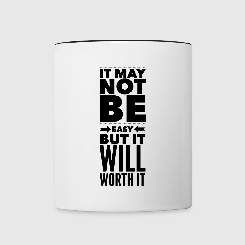 It may not be easy but it will worth it Mugs & Drinkware - Contrast Coffee Mug