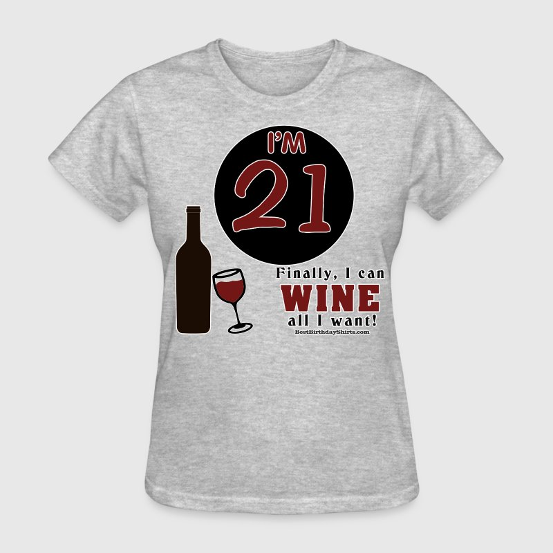21st Birthday Wine All I Want - Women's T-Shirt