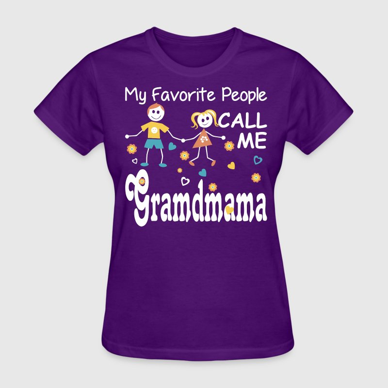 My Favorite People Call Me Grandmama - Women's T-Shirt