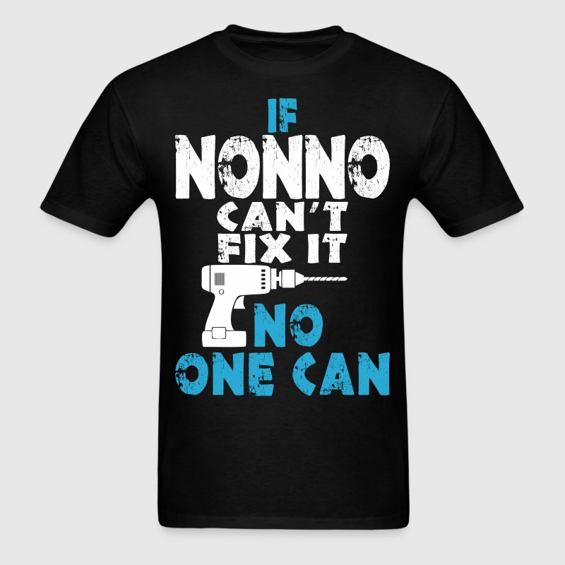 If Nonno Can't Fix It No One Can - Men's T-Shirt