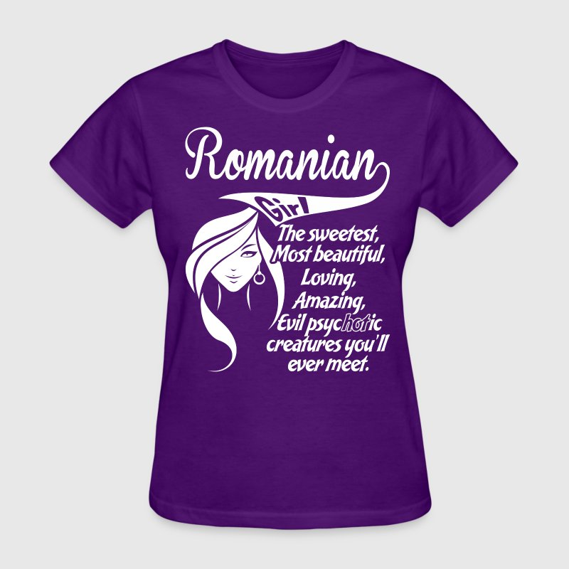 Romanian Girl The Sweetest Most Beautiful Loving - Women's T-Shirt