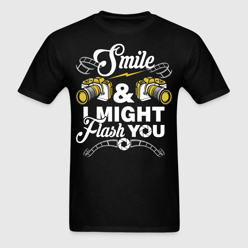 Smile And I Might Flash You Photographer - Men's T-Shirt